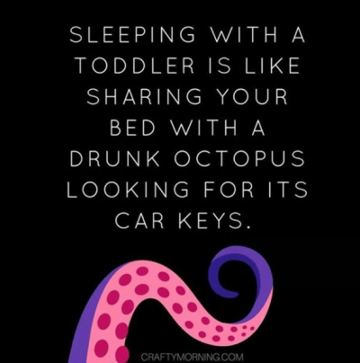 Co-sleep, they said. It'll be a bonding experience, they said. | 10 Funny Quotes About Raising Toddlers