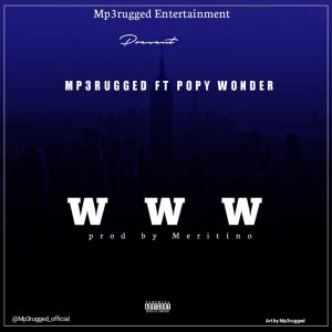 Mp3Rugged Ft. Popy Wonder – WWW