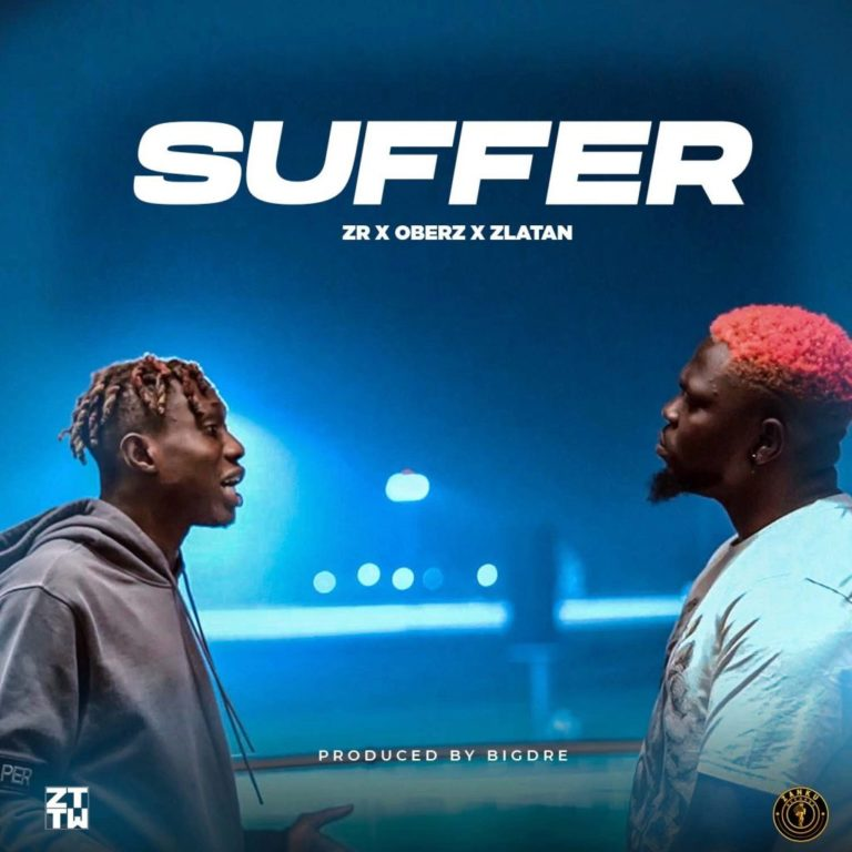 Zanku Records Ft. Zlatan & Oberz – Suffer 1