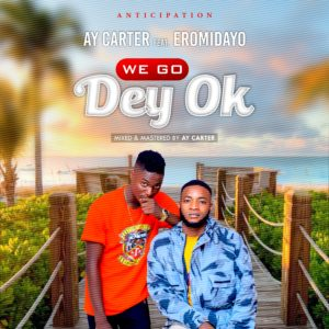 """BANGER ALERT!! AY Carter Sets To Drop The Most Anticipated Hit Song Titled """"We Go Dey Okay"""" Next Week 1"""