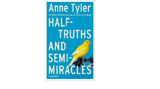 """אן טיילר, """"Half Truths and Semi Miracles"""": סיפור קצר, או מתווה לרומן?"""