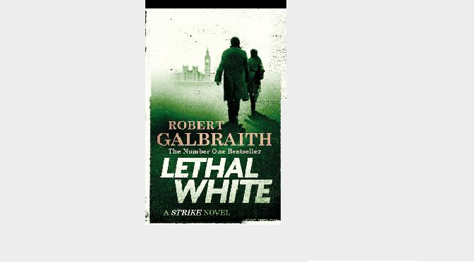 lethal white, Robert Galbraith: הפתעה?