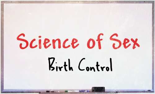 science of sex birth control
