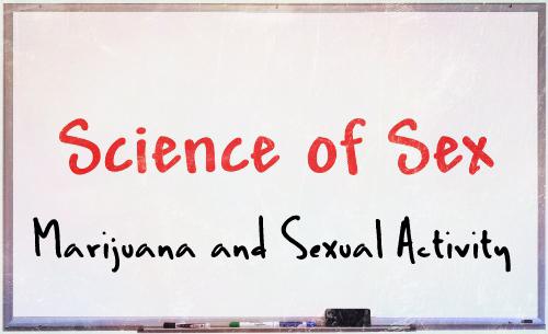 science of sex marijuana