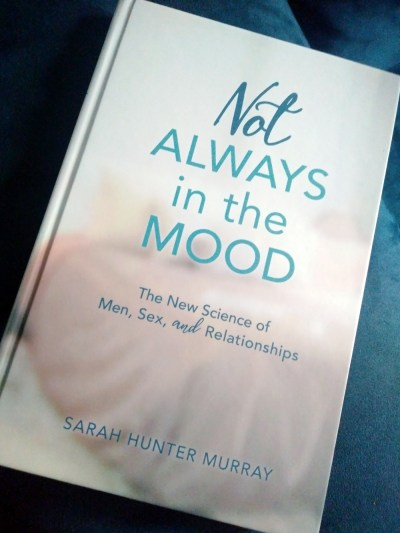 Not Always in the Mood: The New Science of Men, Sex, and Relationships
