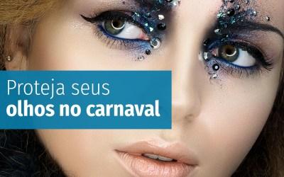 Dicas rápidas para manter seus olhos protegidos no carnaval