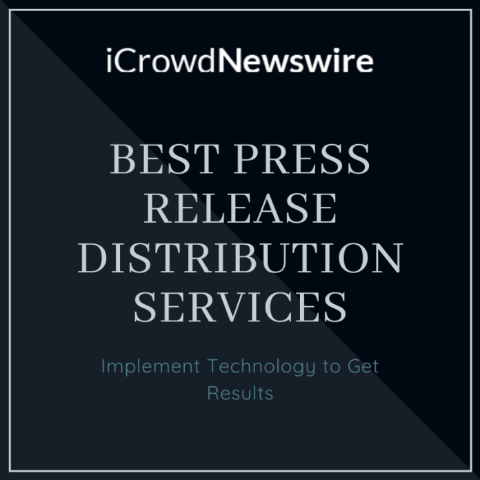 Best Press Release Distribution Services Implement Technology to Get Results