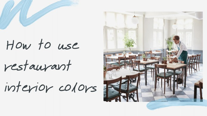 How to use restaurant interior colors