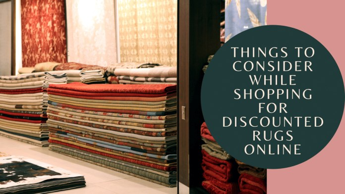 Things To Consider While Shopping for discounted rugs online