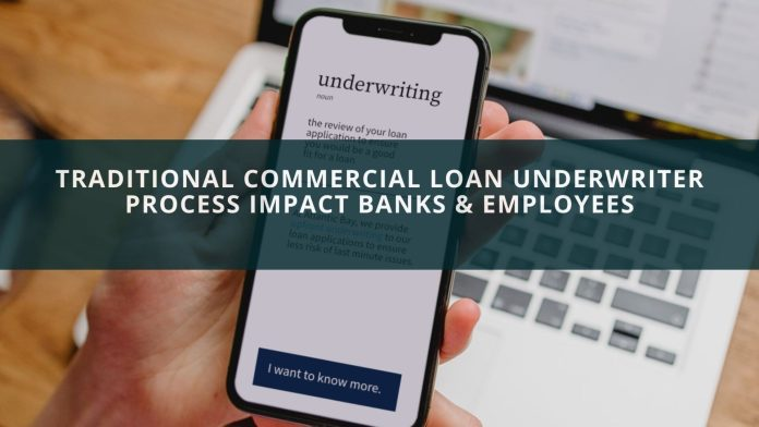Traditional Commercial Loan Underwriter Process
