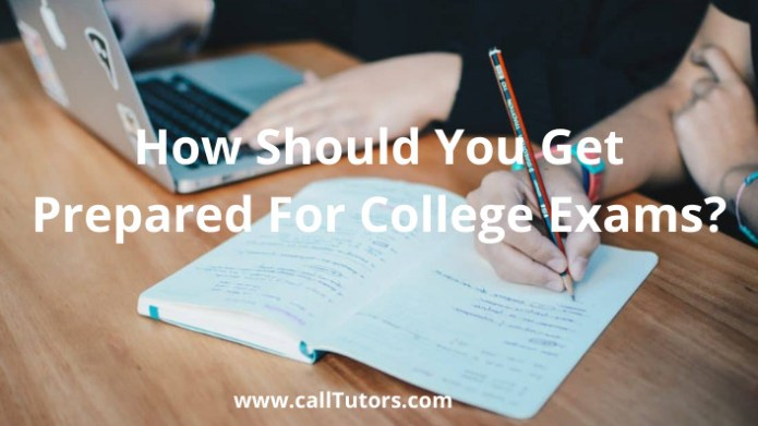 how should you get prepared for college exams