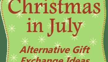 Christmas In July Gift Exchange Ideas.Alternative Gift Exchange Ideas