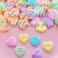 35 Encouragements Every Husband Would Love to Hear