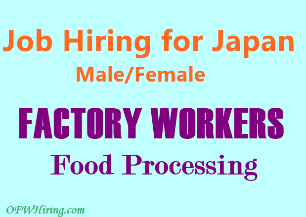 Japan Job Opening For Factory Workers Food Processing Ofw Hiring