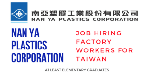 NAN YA PLASTICS CORPORATION factory worker job hiring