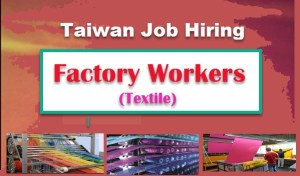 Textile-Factory-Workers-Job-Hiring-2017-for-Taiwan.