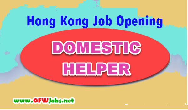 Hong Kong Job Hiring Domestic Helpers Ofw Jobs Work Abroad