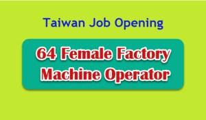 Taiwan-Job-Vacancy-for-Female-Machine-Operators