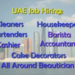UAE Job Hiring: Cleaners, Housekeepers, Bartenders, Cake Decorator, Accountant, Cashier and more!