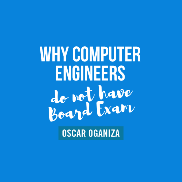 Why COmputer Engineers do not have Board Exam in the Philippines