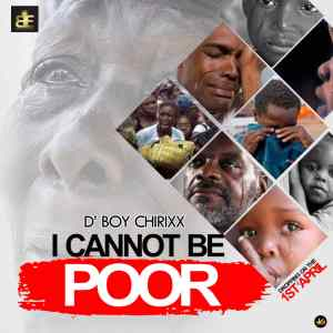 Chirixx - I Cannot Be Poor