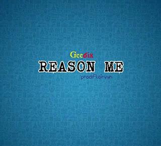 Gee6ix - Reason Me
