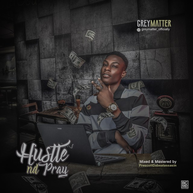 Greymatter - Hustle and Pray