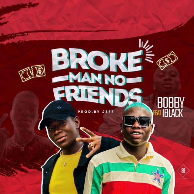 Bobby ft Iblack - Broke Man No Friends