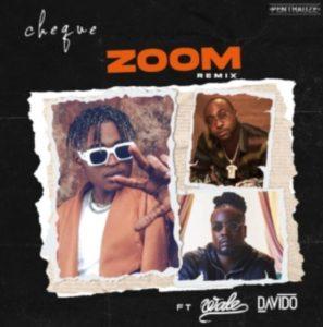 Cheque ft Davido x Wale - Zoom Remix