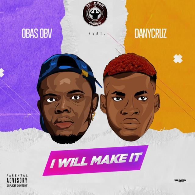 Obas Obv ft Danycruz - I Will Make It
