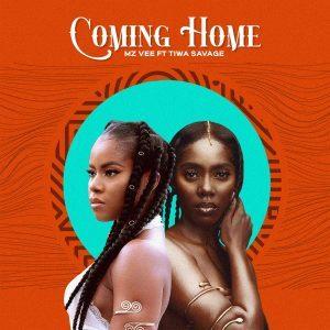 MzVee ft Tiwa Savage - Coming Home