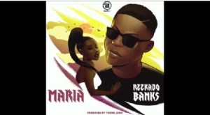 "LYRICS TO THE SONG ""MARIA"" BY REEKADO BANKS ""I CERTAINLY LOVE THIS SONG!"""