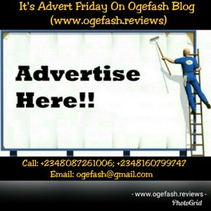 "IT IS ADVERT FRIDAY ON ""OGEFASH"" BLOG"