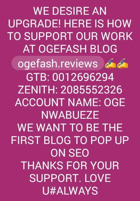HERE IS HOW TO SUPPORT OUR WORK AT OGEFASH BLOG