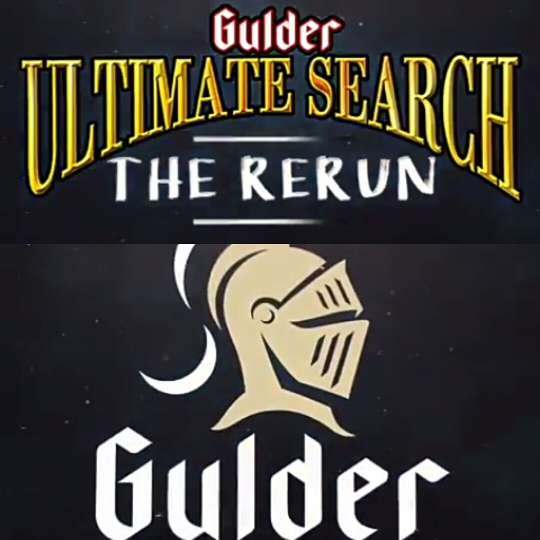 PREP YOURSELF NOW! IT IS THE GULDER ULTIMATE SEARCH RERUN!