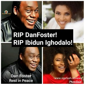 "ANOTHER CUT ON MY BROWN SKIN; THIS CUT IS DEEP…RIP DAN FOSTER! RIP IBIDUN IGHODALO ""+WHAT PEOPLE DON'T REALLY KNOW ABOUT THE DUO BEFORE THEIR DEMISE"""