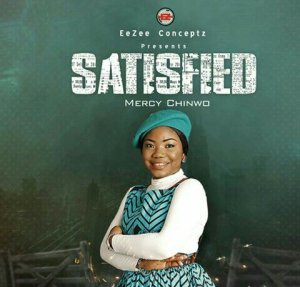 """(+ALBUM REVIEW) VIEW THE SONGS IN MERCY CHINWO'S NEW ALBUM """"SATISFIED."""" WHICH IS YOUR FAVOURITE? HERE IS MINE!"""