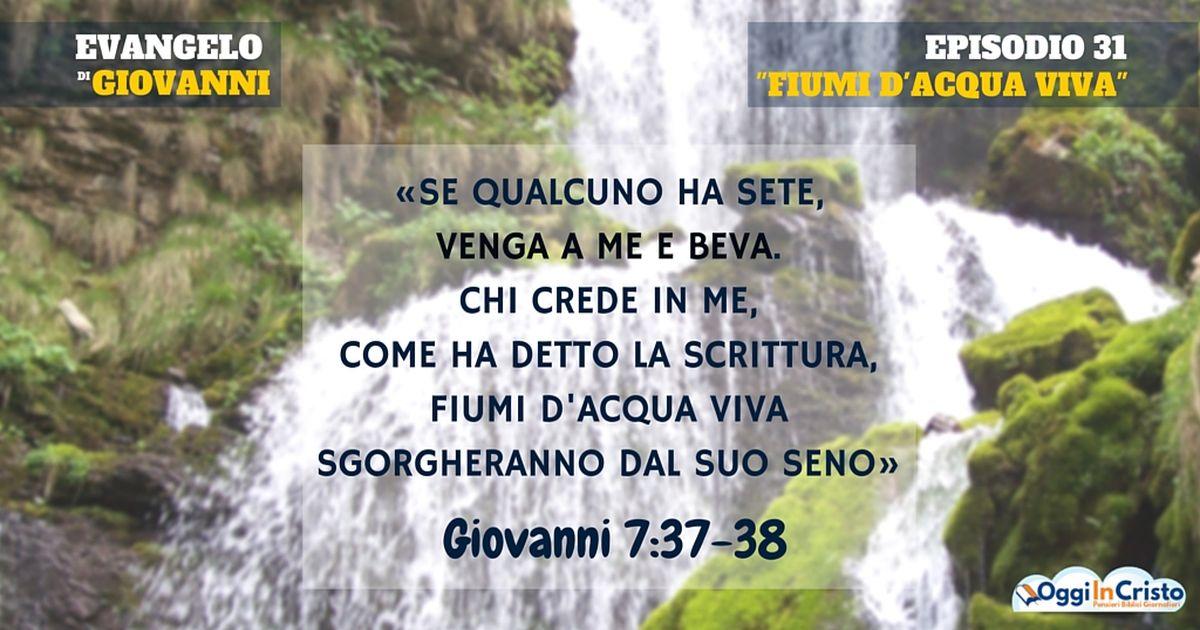 Giovanni 7 37 39 fiumi d 39 acqua viva oggi in cristo - Portano acqua ai fiumi ...