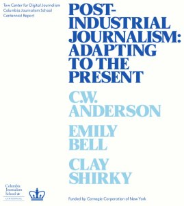 Post-Industrial Journalism:  Adapting to the Present (book cover)