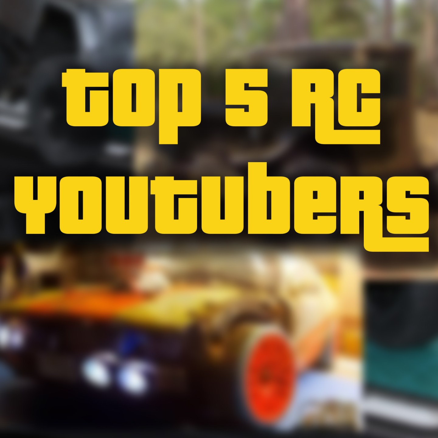 Top 5 RC Youtubers