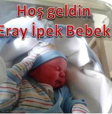 Hoşgeldin Eray İpek Bebek