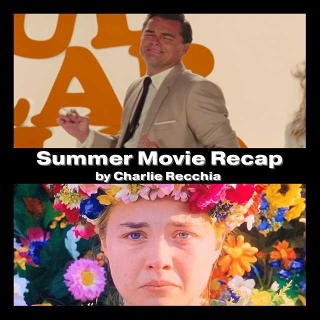 Text: Summer Movie Recap. Poster for Midsommar and Once Upon a Time in Hollywood