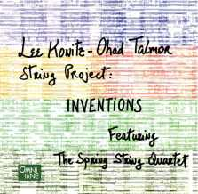 Lee Konitz/Ohad Talmor String Project feat Spring String 4tet