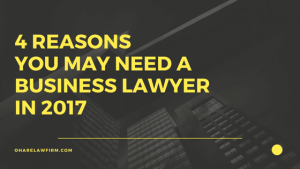 4 Reasons You May Need a Business Lawyer in 2017