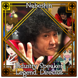 Nabeshin, Industry Speaker, Legend, Director