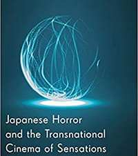 Steven T. Brown, Comparative Literature. Japanese Horror and the Transnational Cinema of Sensations, Palgrave, 2018. 2016-17 OHC Faculty Research Fellow.