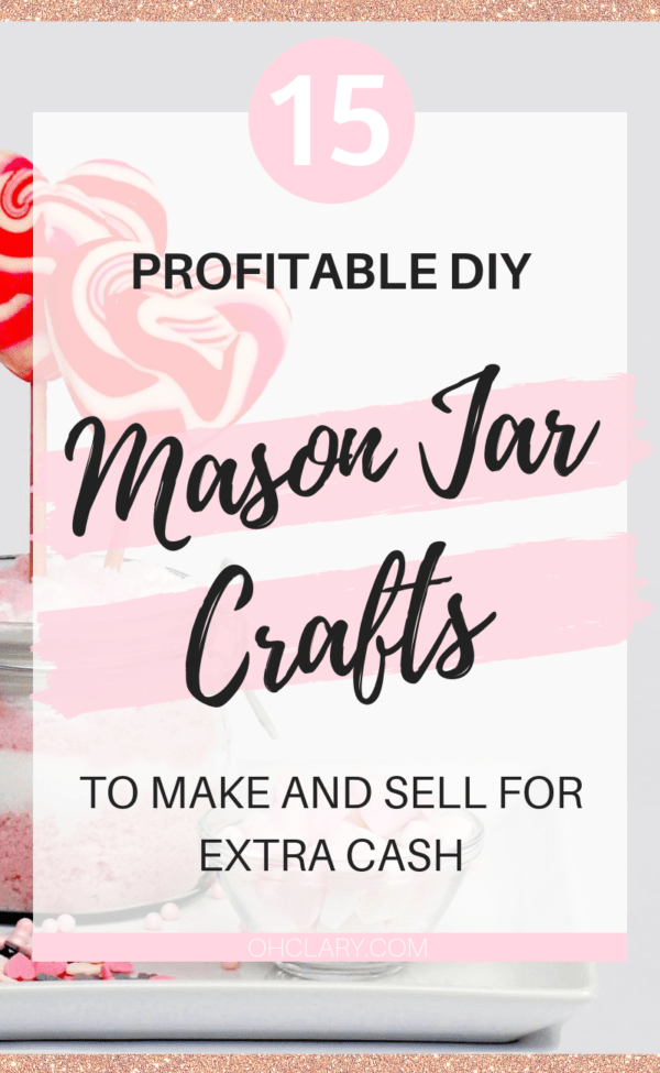 15 Diy Mason Jar Crafts To Sell For Extra Cash That You Need To Know