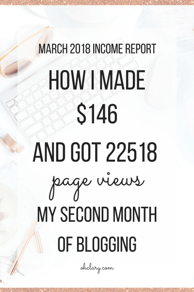Second Month - March 2018 Blogging Income Report - How I made $146 and achieved 22 518 page views in my second month of blogging. I am sharing my second month income report to inspire you to start a blog of your own. You CAN make money as a brand new blogger. March 2018 Blog Income Report, March income report, blog income report 2018, second blog income report, how to make money online, blogging income report, second month income report, monthly income report#bloggingtips#makemoneyblogging