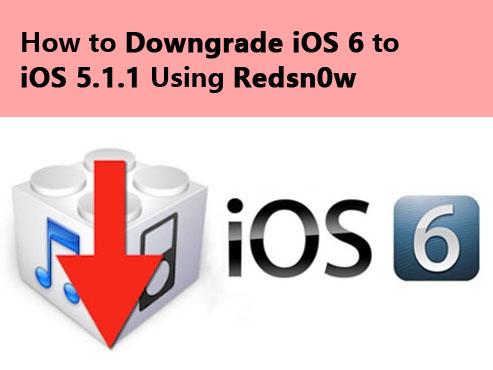 How to Downgrade iOS 6