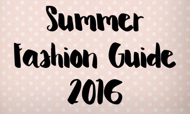Summer Fashion Guide 2016